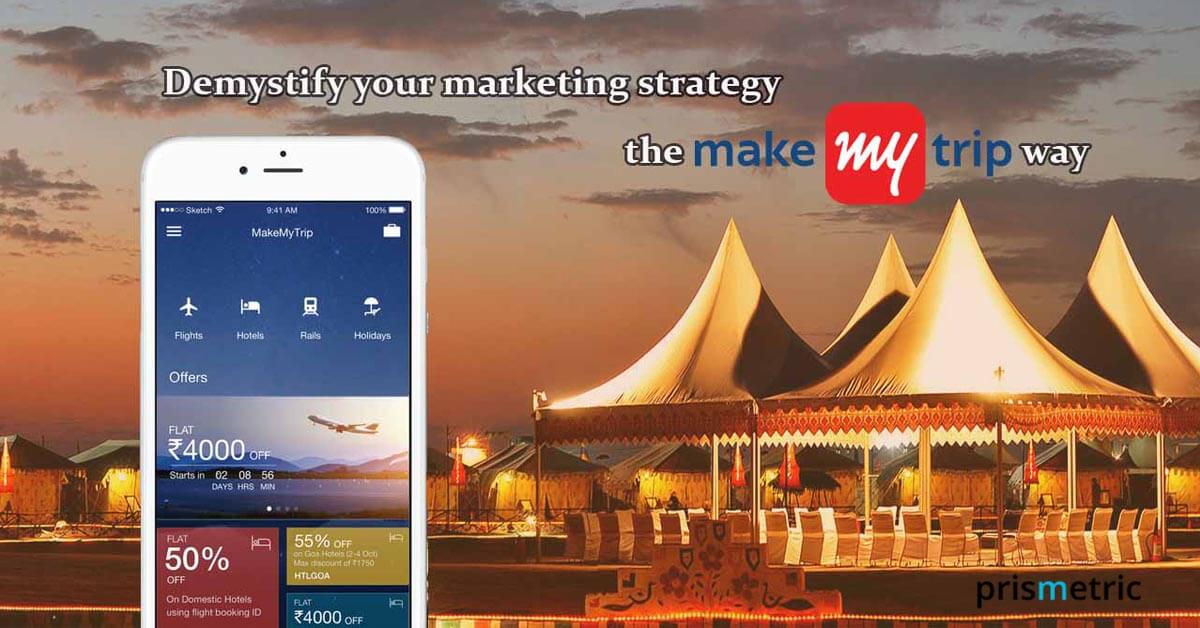 Demystify-your-marketing-strategy-the-Make-My-Trip-way (