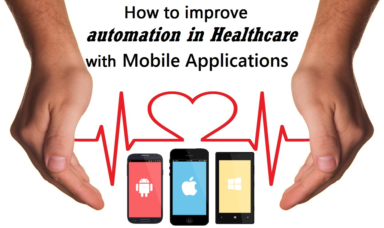 Mobile applications improve healthcare automation