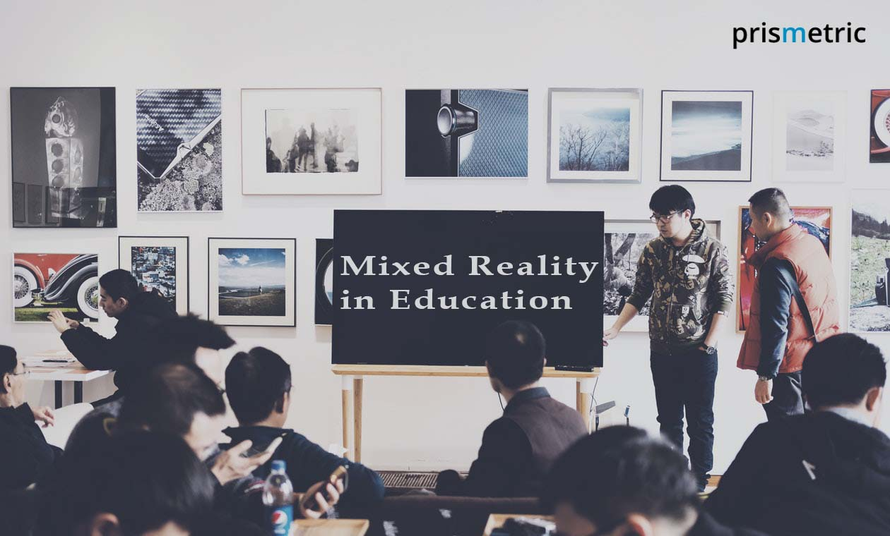 Mixed Reality in Education transforming the Teaching and Learning Experience