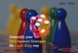 Demystify your Development Strategies The Ludo King way