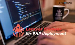 Why Laravel Envoyer is a perfect fit for the PHP deployment