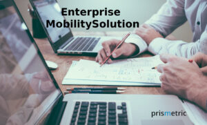 Key Considerations For Enterprise Mobility Solution