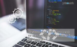 Custom App Development for businesses