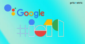 Google I/O 2019 – Unveiling the Top Announcements that made an impact