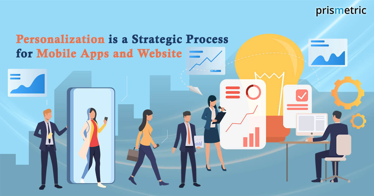 Mobile App or Website Personalization is Strategic Process