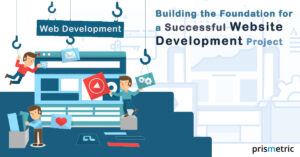 Checking the Pulse of Successful Website Development Projects: The Four Strong Pillars it Stands On