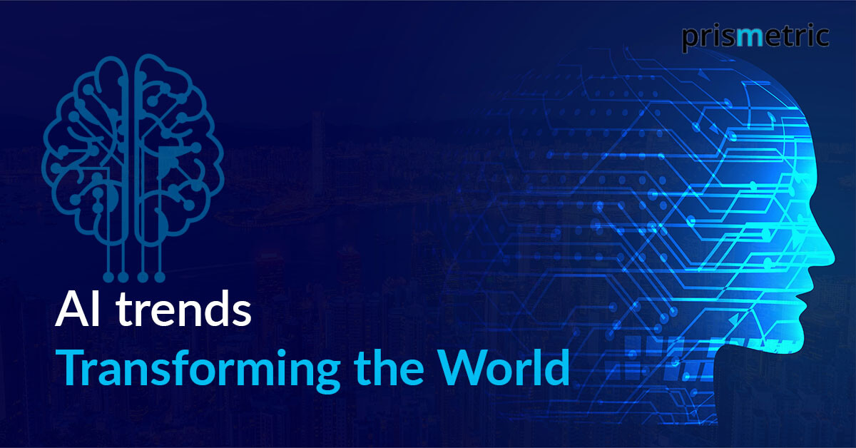 AI trends transforming the world
