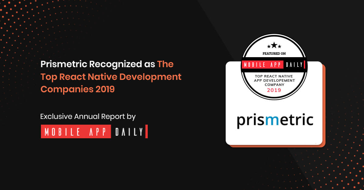 MobileAppDaily listed Prismetric among the top 15 React Native Development Companies 2019