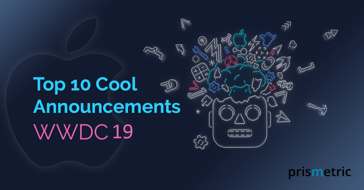 10 Cool Announcements from WWDC 2019 Event