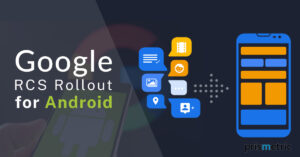 Google's RCS Rollout For Android- Everything You Need To Know About!