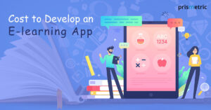 How much does it cost to develop an E-learning app?