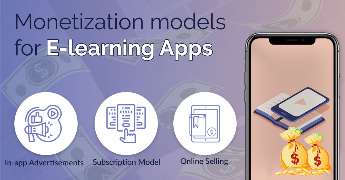 What are the monetization models for E-learning apps?