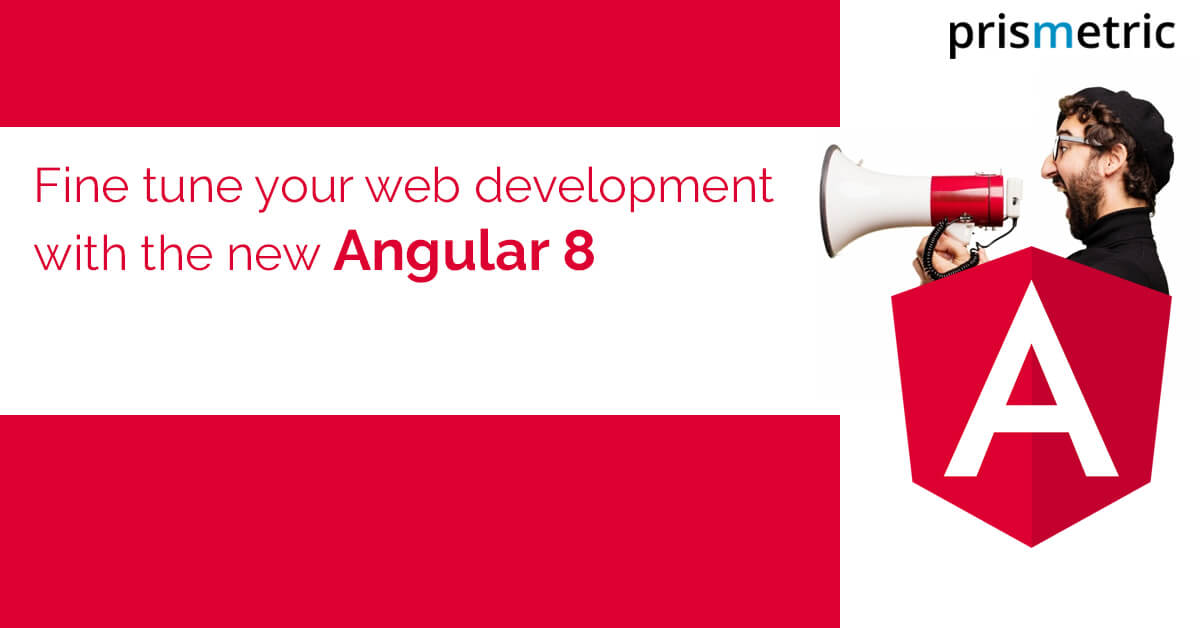 What's new in Angular 8 and how will it benefit web development