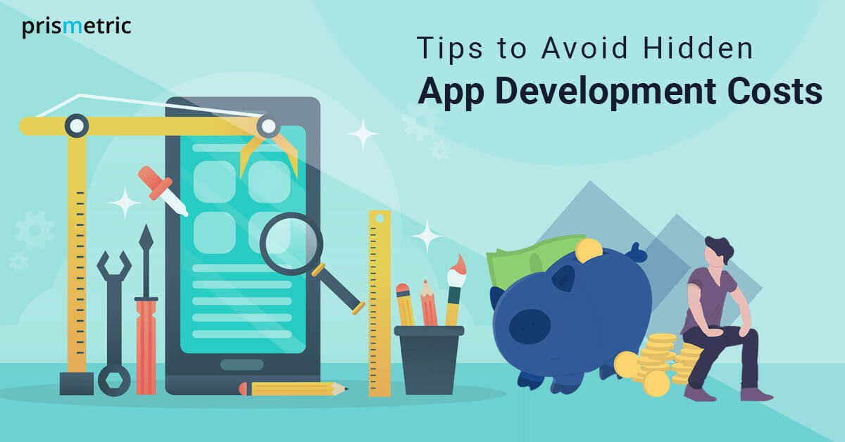 Tips to avoid hidden app development costs