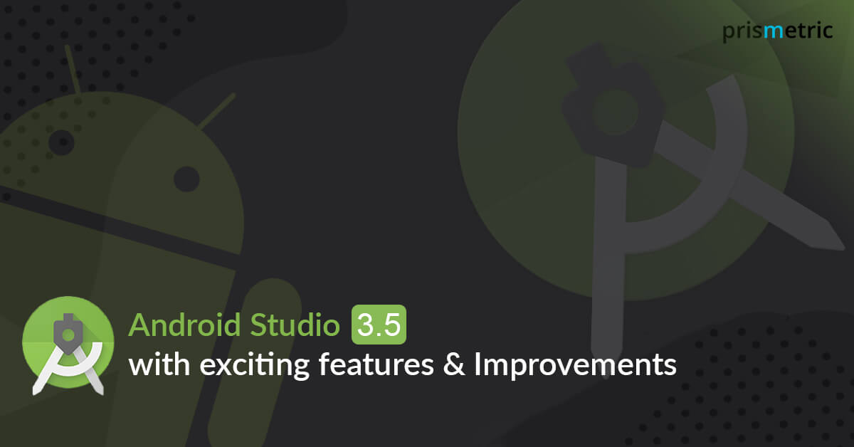 Google launched Android Studio 3.5