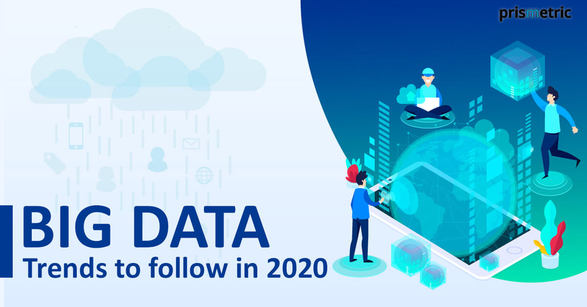 7 Trends of Big Data Trends for 2020