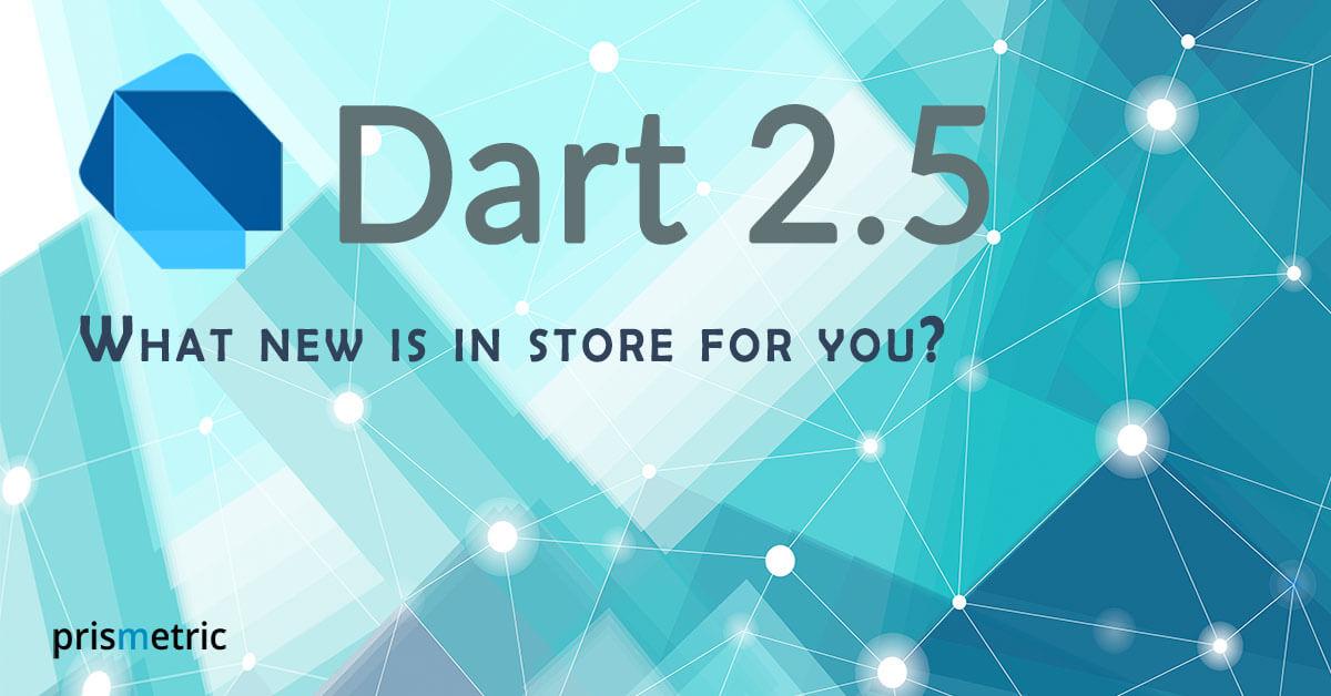 Dart 2.5 update