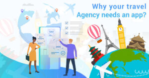 Why your travel agency needs an app?