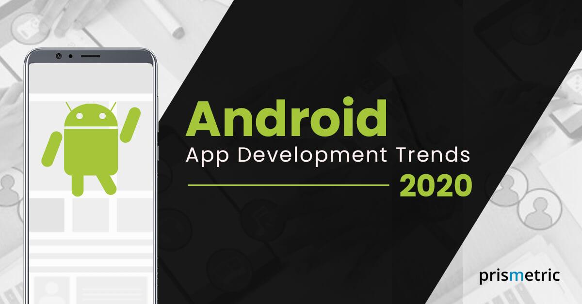 Android App Development trend 2020