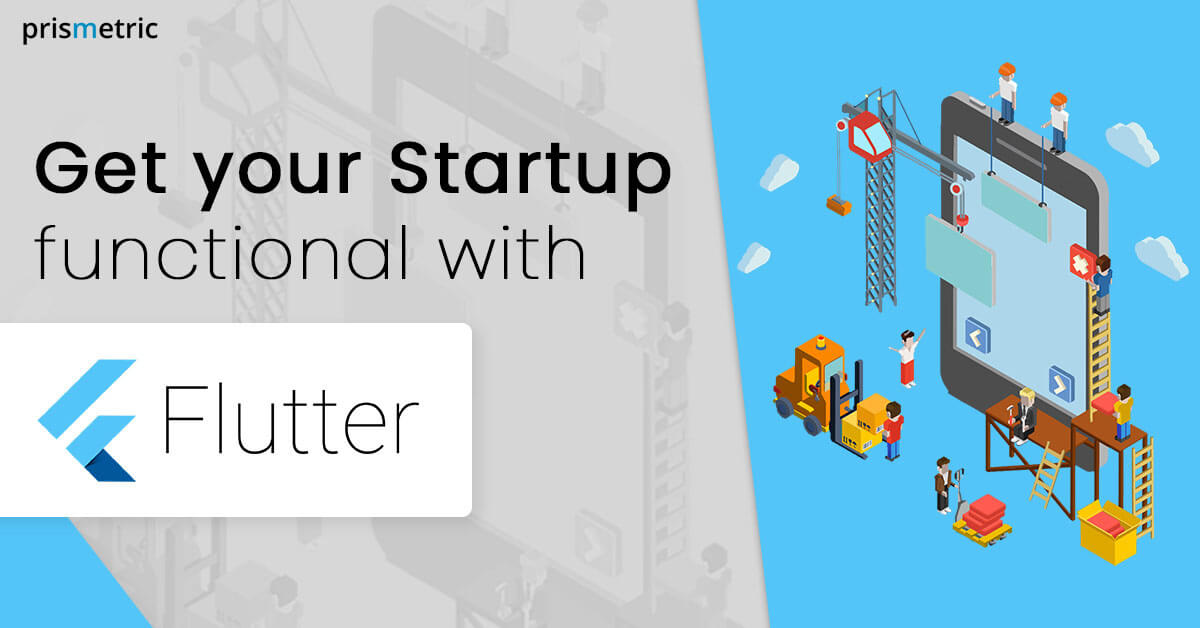 With Flutter, 'Sky is the Limit' for your Startup