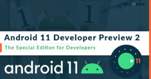 Android 11 Developer Preview 2: What are Top New Features?