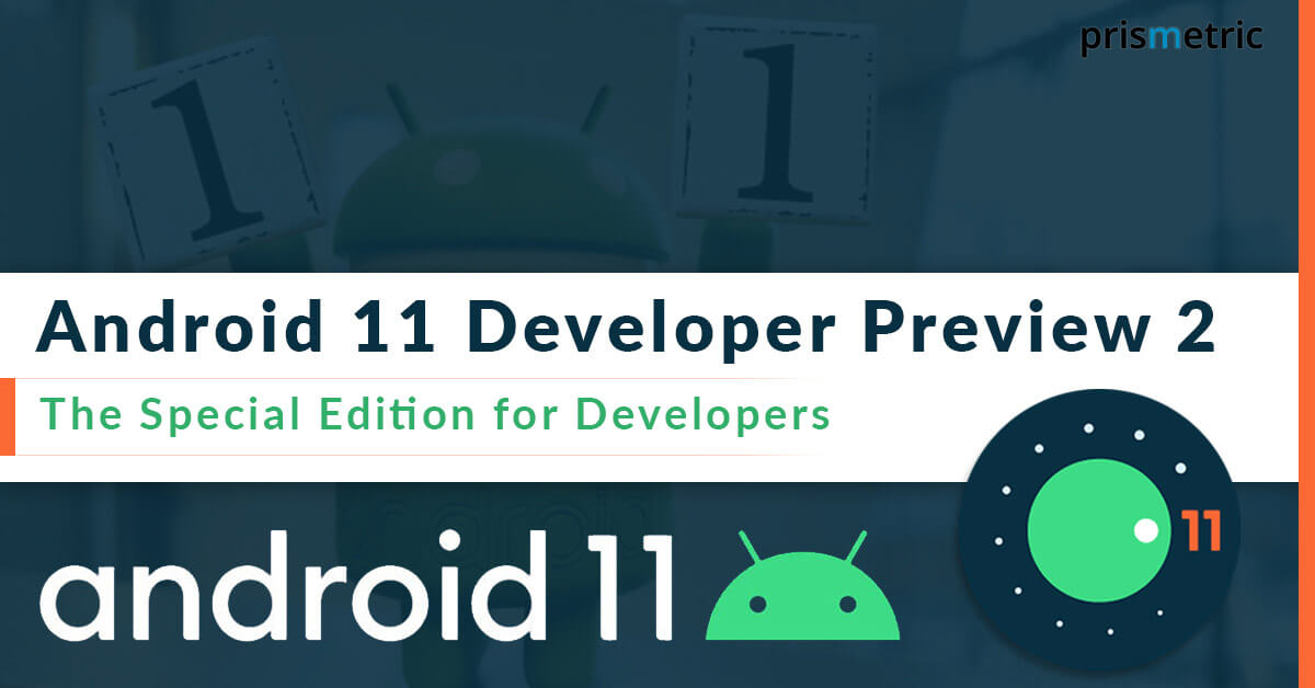 Android 11 Developer Preview 2: What are Top New Features