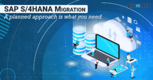 SAP S/4HANA migration: A planned approach is what you need