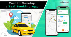 An Overview on Taxi Booking App Development from Cost to Features