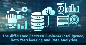 Top difference between Business Intelligence, Data Warehousing, and Data Analytics