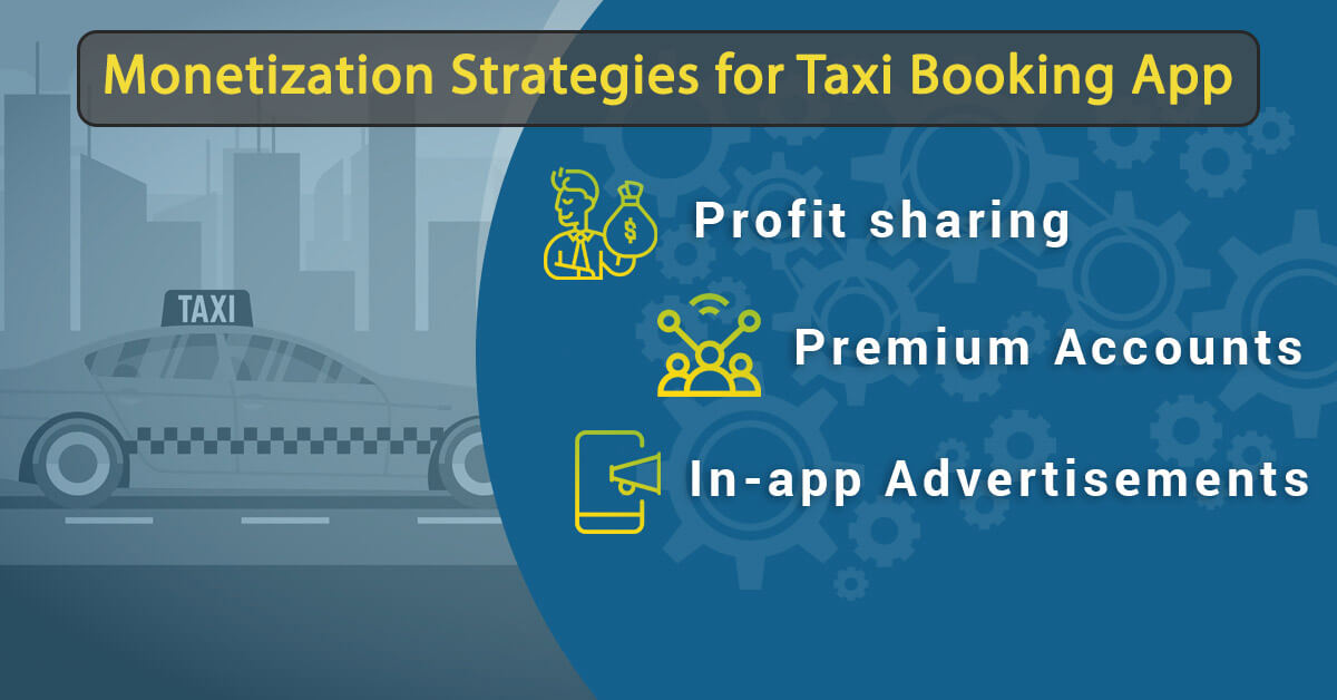 Monetization strategy for texi booking app