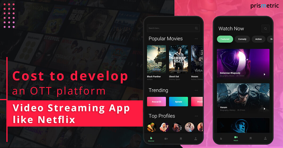 Cost to develop an OTT platform Video Streaming App like Netflix