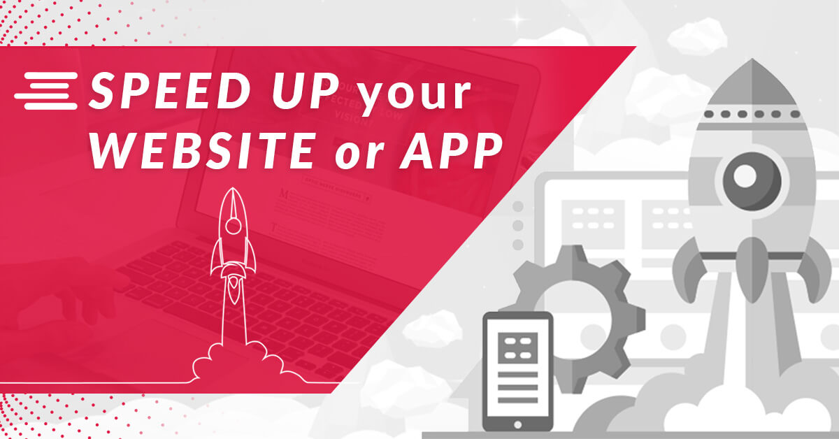 Speed Up your Website or App