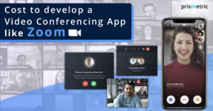 How Much Does it Cost to Develop a Video Conferencing App like Zoom?
