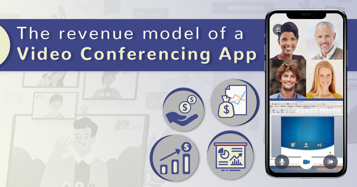 The revenue model of a Video Conferencing App (with text)