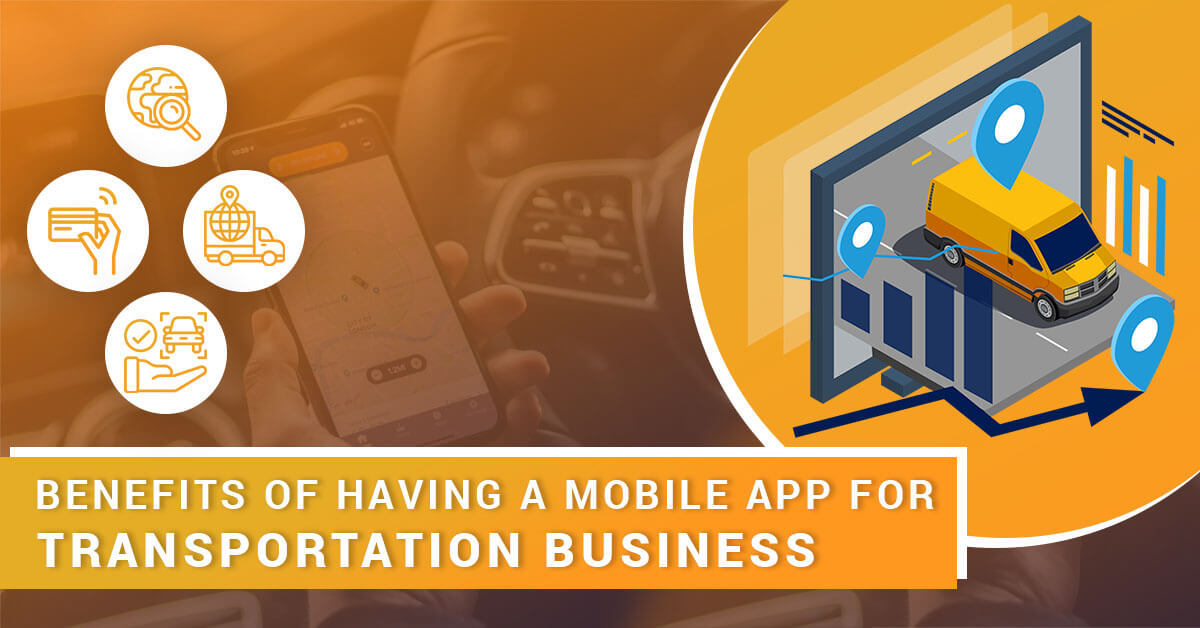 Benefits of having a mobile app for transportation business (1)