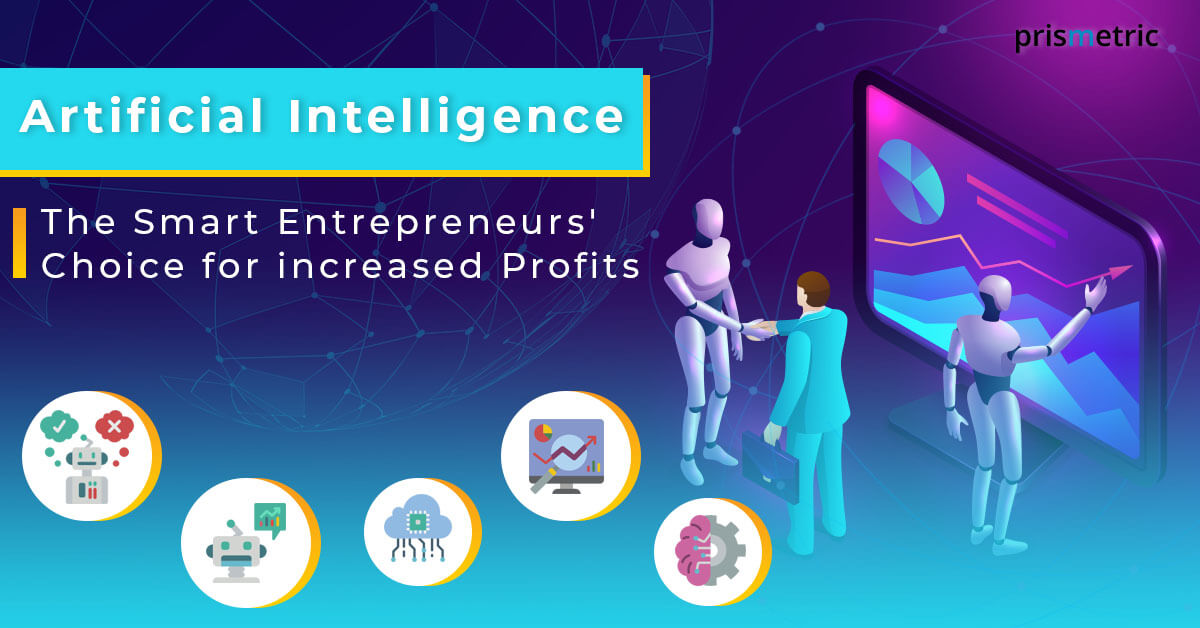 8 Ways Artificial Intelligence Helps Entrepreneurs Grow Their Businesses - Prismetric