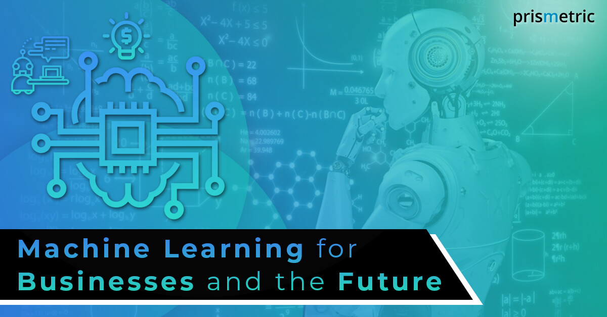 Machine Learning Everything to get started with (Machine Learning for Businesses and the Future)