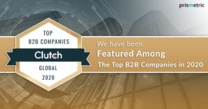 Prismetric becomes a Clutch Global Award Winner and a Top B2B Company in 2020
