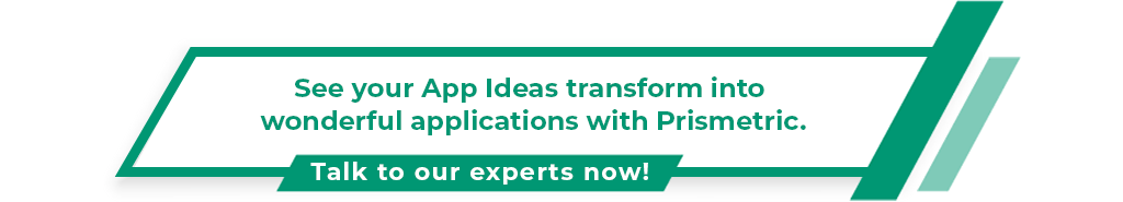 See your App Ideas transform into wonderful applications with Prismetric