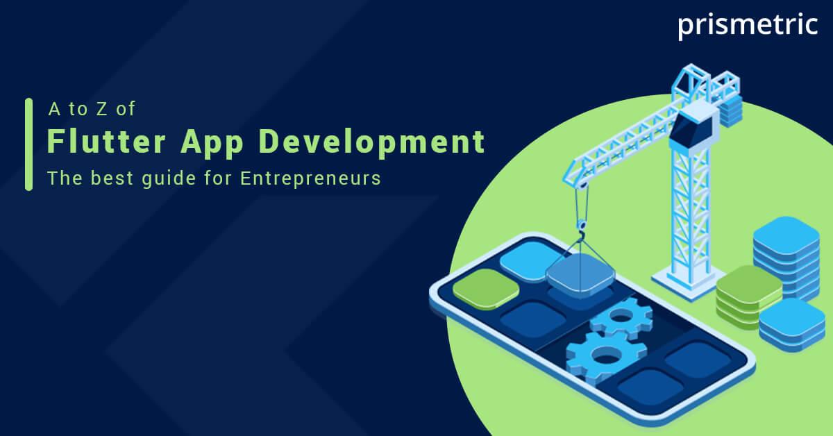 A to Z of Flutter App Development - the best guide for Entrepreneurs