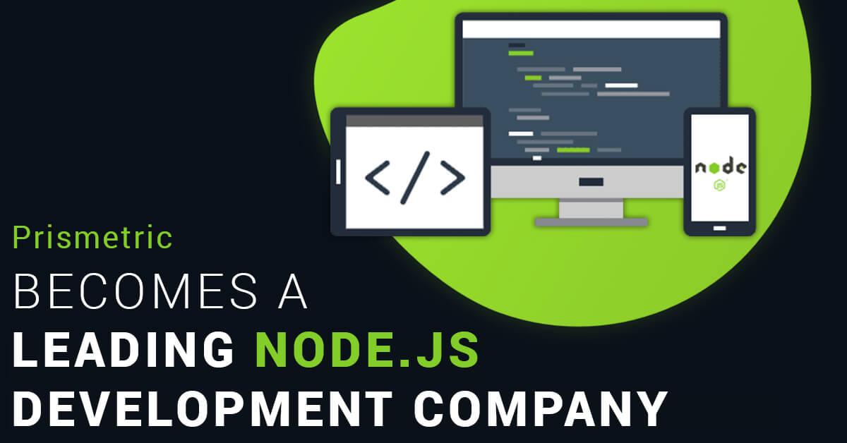 Prismetric becomes a Leading Node.js Development Company