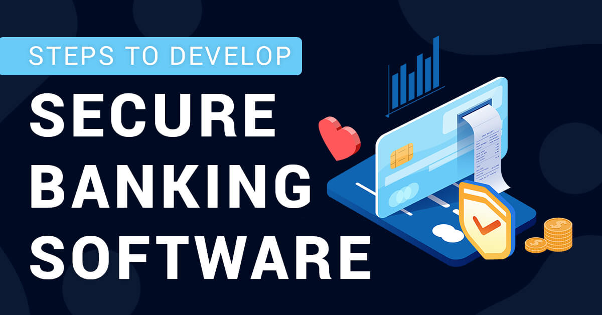 Steps to develop secure banking software
