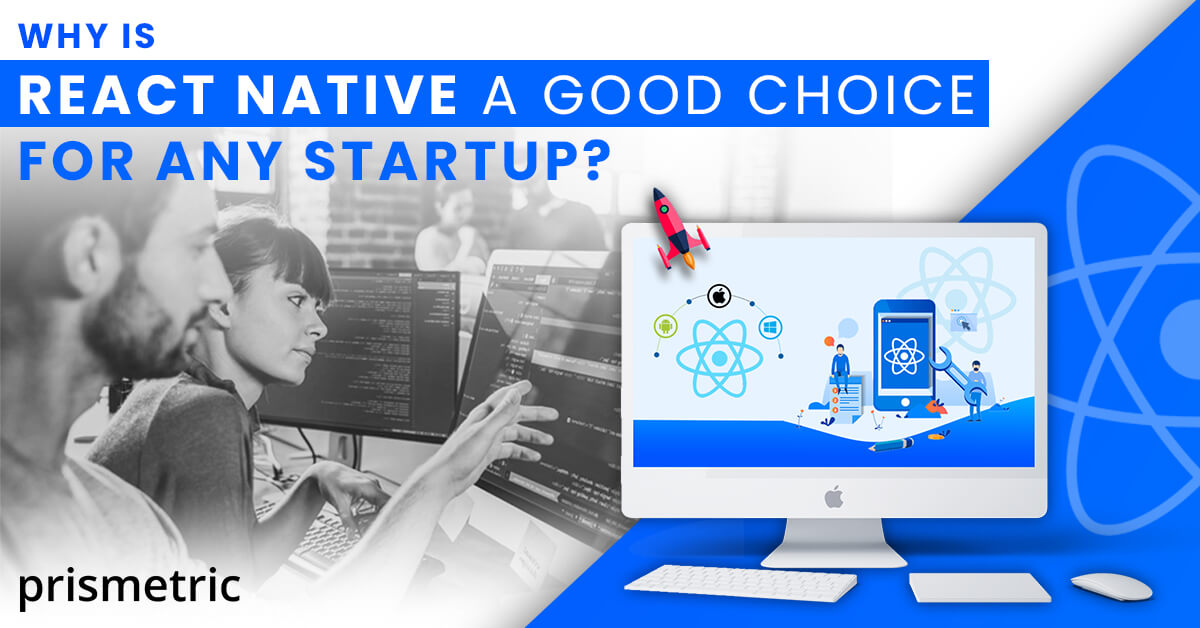 Why is React Native a good choice for any startup?