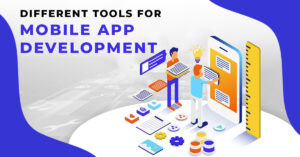 Different Tools for Mobile Application Development