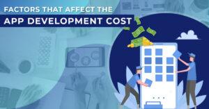 Factors that affect the Mobile Application Development Cost