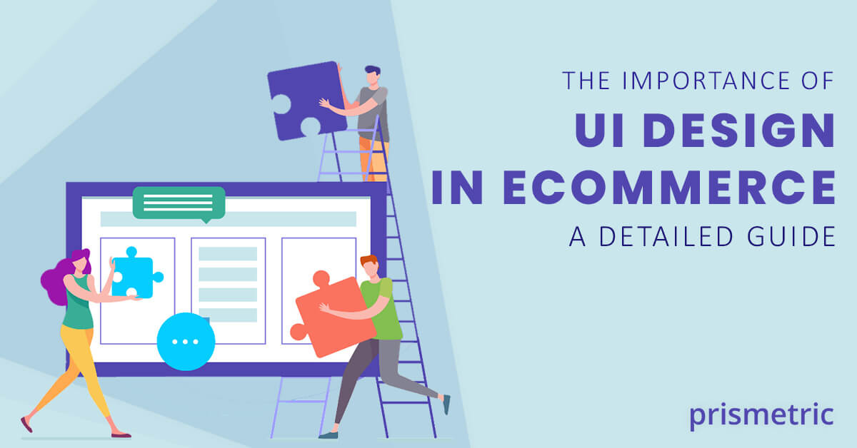 The importance of UI Design in eCommerce – a detailed guide