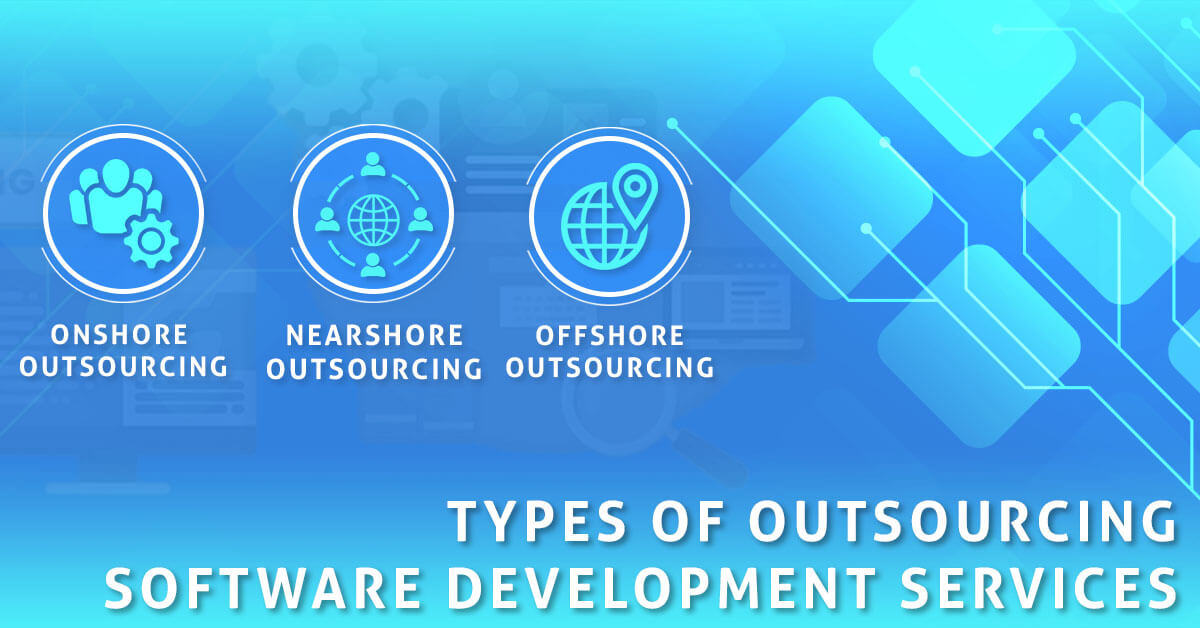 Choose Best Types of Outsourcing Software Development Services
