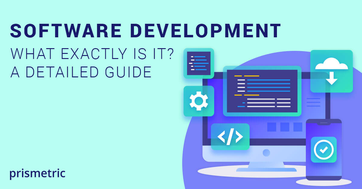 Software development - what exactly is it A detailed guide01