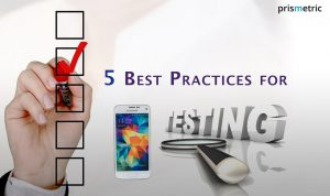 5 Best Practices for Mobile App Testing