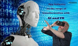 App Industry on the verge of transformation with AI and VR